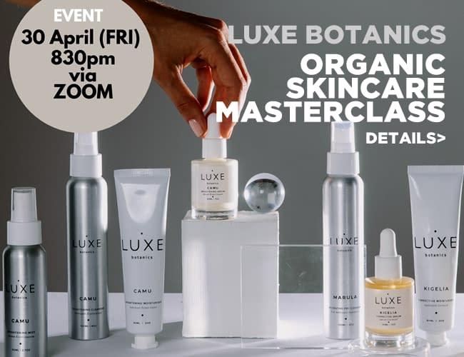 Luxe Botanics Masterclass